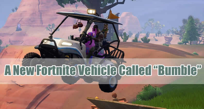 A New Fortnite Vehicle Called Bumble Could Be An Airplane